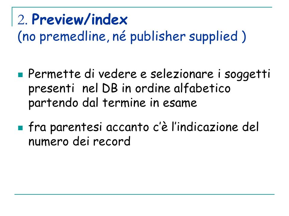 2. Preview/index (no premedline, né publisher supplied )