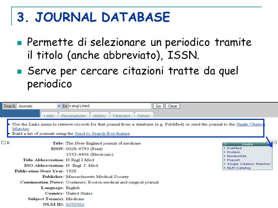 3. JOURNAL DATABASE Permette di selezionare un periodico tramite il titolo (anche abbreviato), ISSN.
