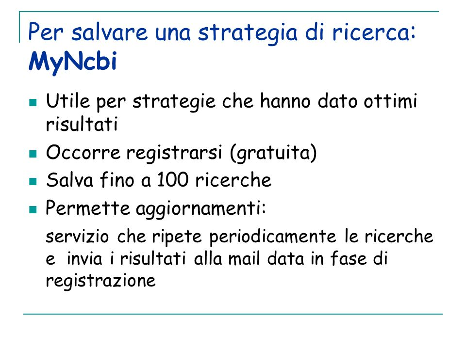 Per salvare una strategia di ricerca: MyNcbi
