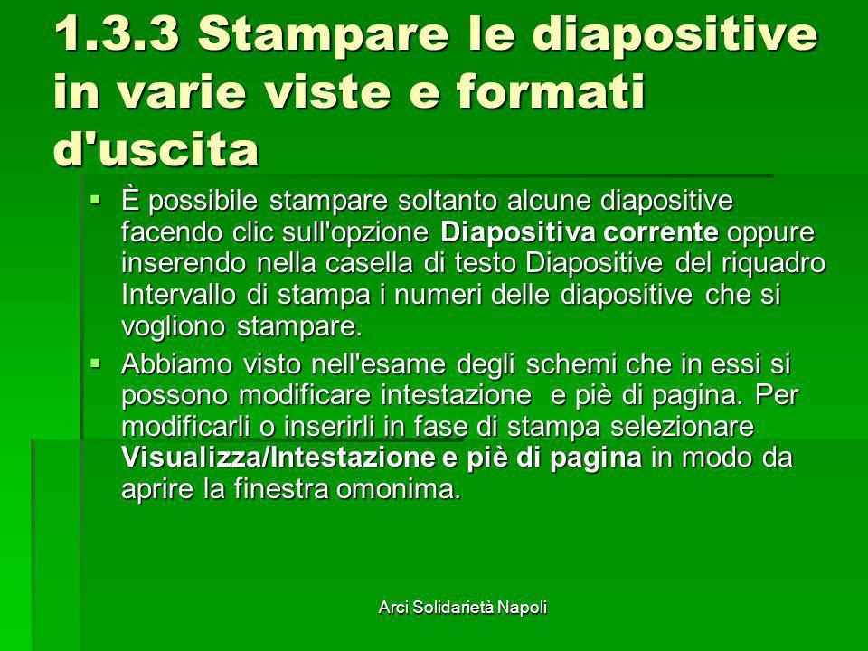 1.3.3 Stampare le diapositive in varie viste e formati d uscita