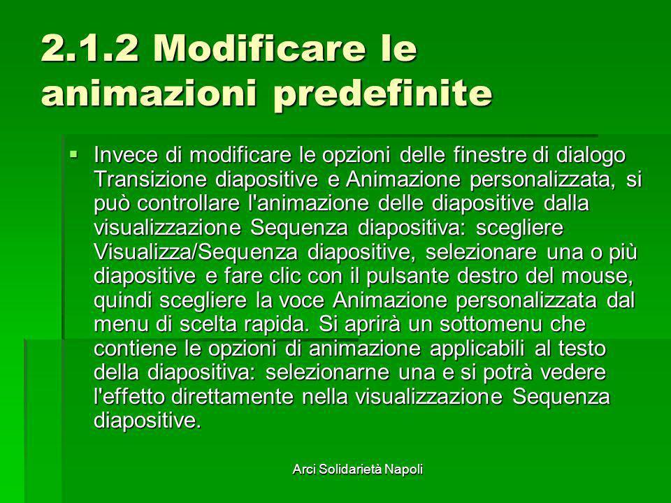 2.1.2 Modificare le animazioni predefinite