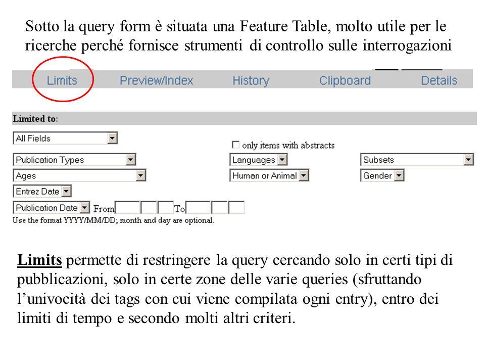 Sotto la query form è situata una Feature Table, molto utile per le ricerche perché fornisce strumenti di controllo sulle interrogazioni