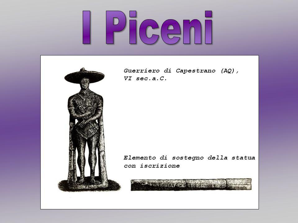 I Piceni Guerriero di Capestrano (AQ), VI sec.a.C.