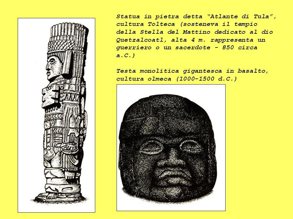 Statua in pietra detta Atlante di Tula , cultura Tolteca (sosteneva il tempio della Stella del Mattino dedicato al dio Quetzalcoatl, alta 4 m. rappresenta un guerriero o un sacerdote - 850 circa a.C.)