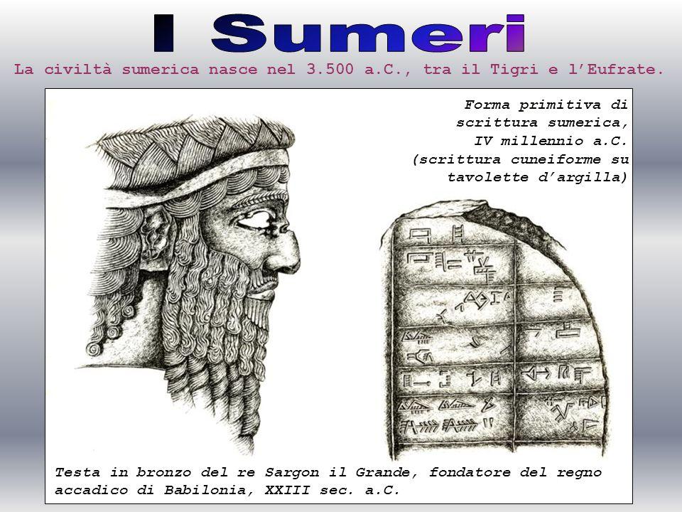 La civiltà sumerica nasce nel 3.500 a.C., tra il Tigri e l'Eufrate.