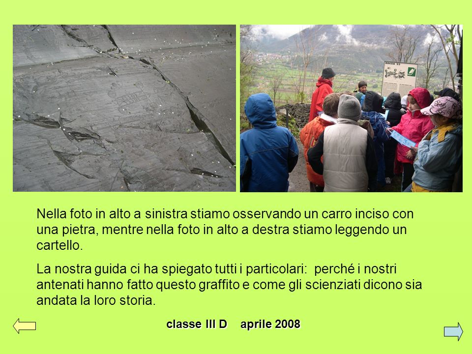 Nella foto in alto a sinistra stiamo osservando un carro inciso con una pietra, mentre nella foto in alto a destra stiamo leggendo un cartello.