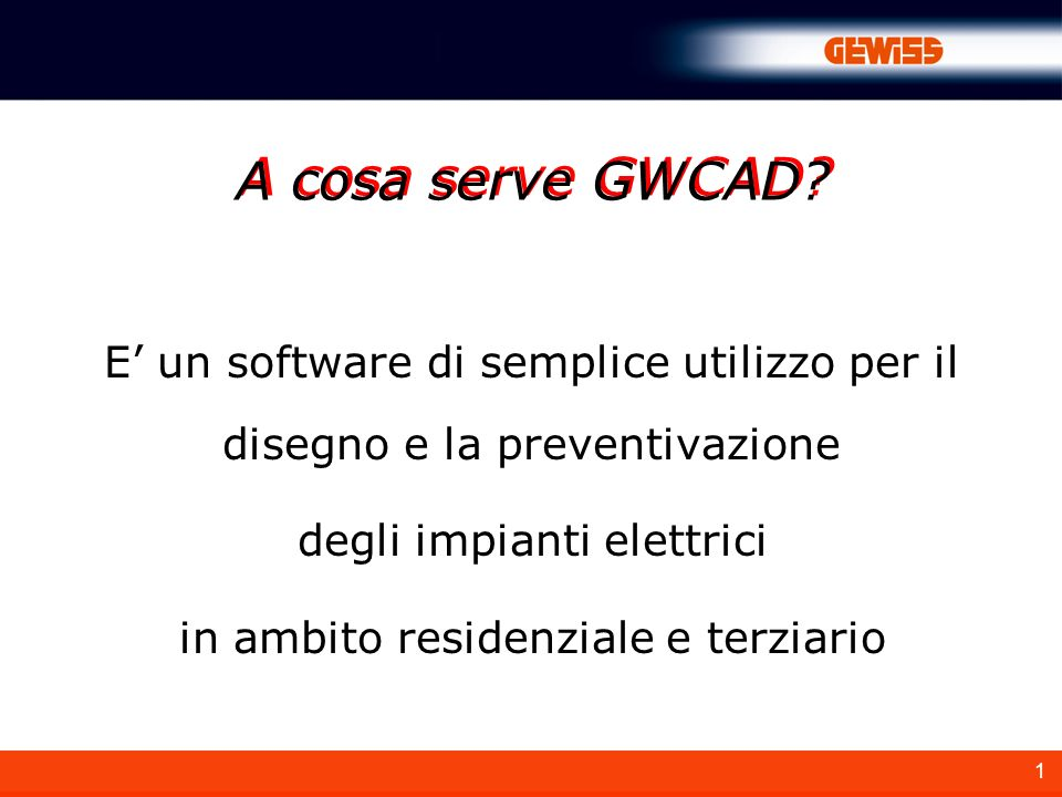 A cosa serve GWCAD E' un software di semplice utilizzo per il disegno e la preventivazione. degli impianti elettrici.
