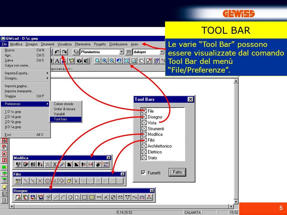 TOOL BAR Le varie Tool Bar possono essere visualizzate dal comando Tool Bar del menù File/Preferenze .