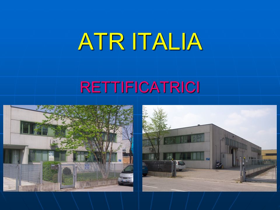 ATR ITALIA RETTIFICATRICI