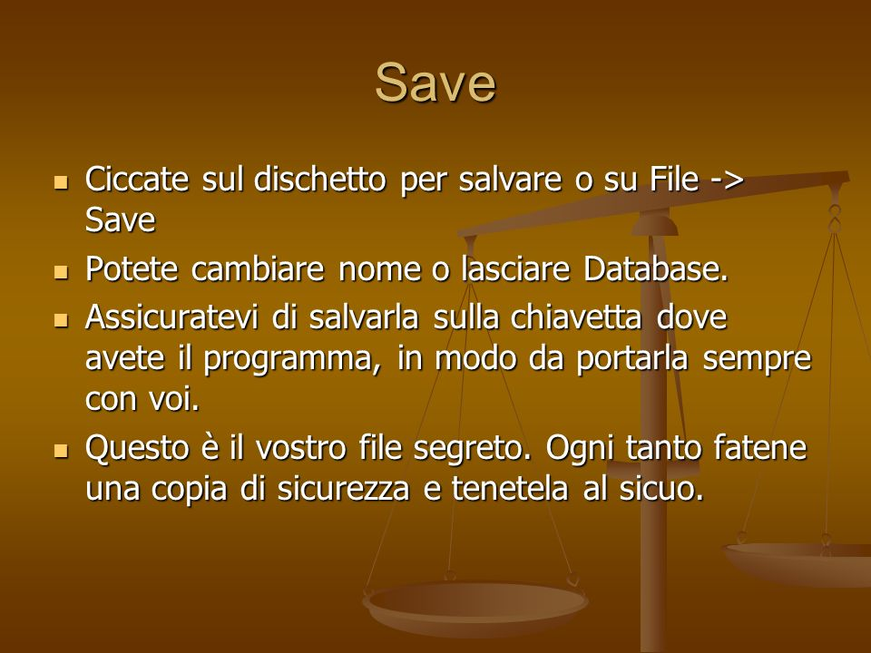 Save Ciccate sul dischetto per salvare o su File -> Save