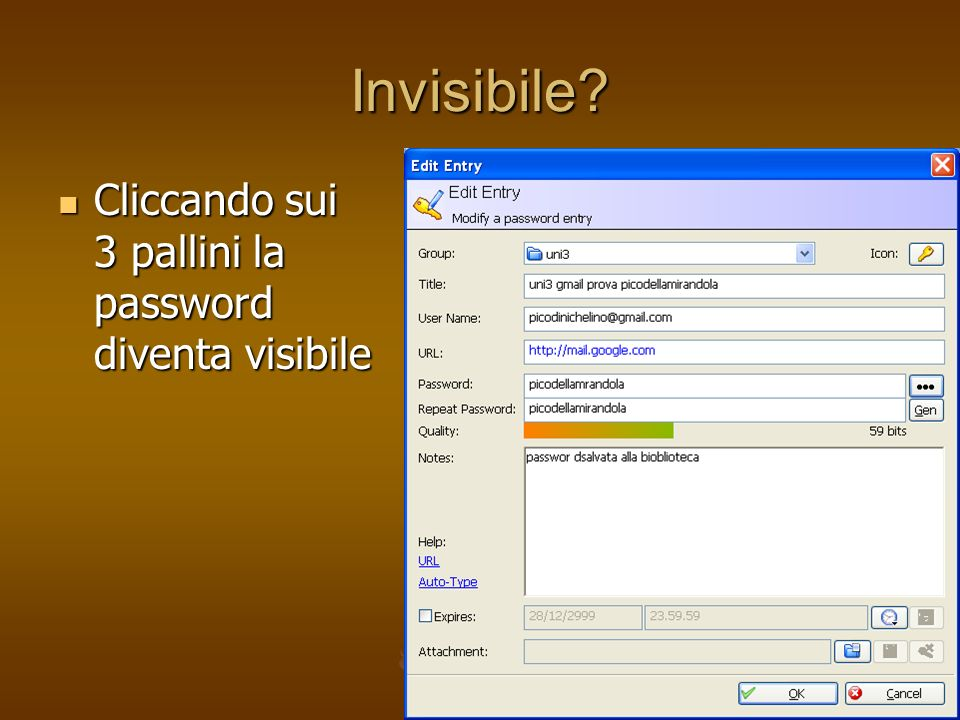 Invisibile Cliccando sui 3 pallini la password diventa visibile