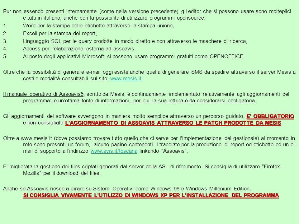 Pur non essendo presenti internamente (come nella versione precedente) gli editor che si possono usare sono molteplici e tutti in italiano, anche con la possibilità di utilizzare programmi opensource: