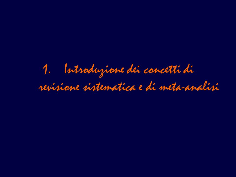 Introduzione dei concetti di revisione sistematica e di meta-analisi