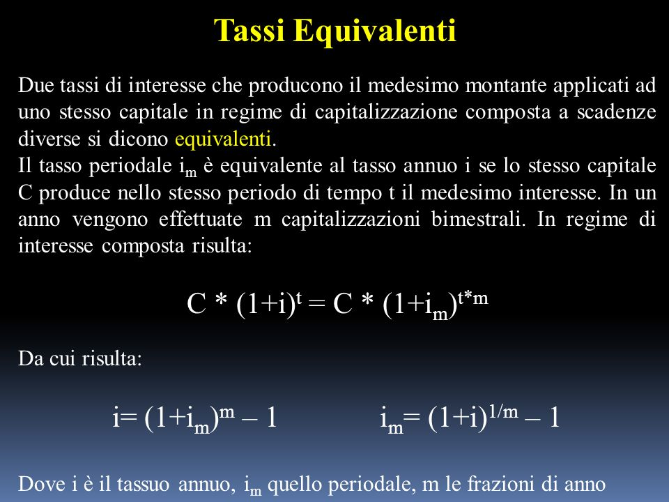 Tassi Equivalenti C * (1+i)t = C * (1+im)t*m