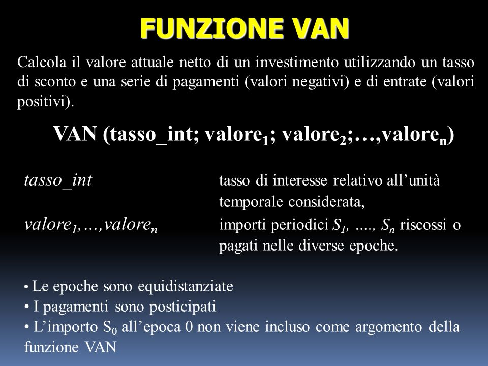 VAN (tasso_int; valore1; valore2;…,valoren)