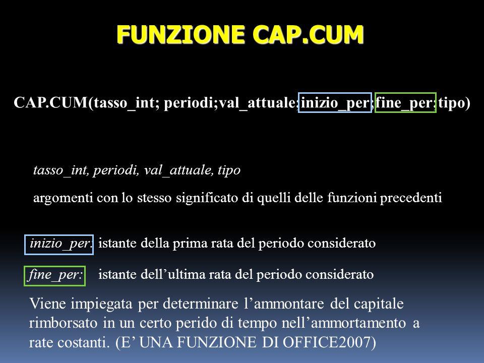 CAP.CUM(tasso_int; periodi;val_attuale;inizio_per;fine_per;tipo)