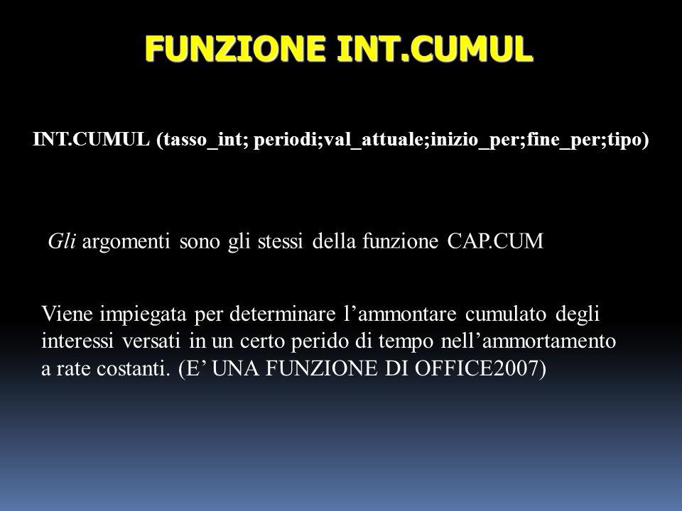 INT.CUMUL (tasso_int; periodi;val_attuale;inizio_per;fine_per;tipo)
