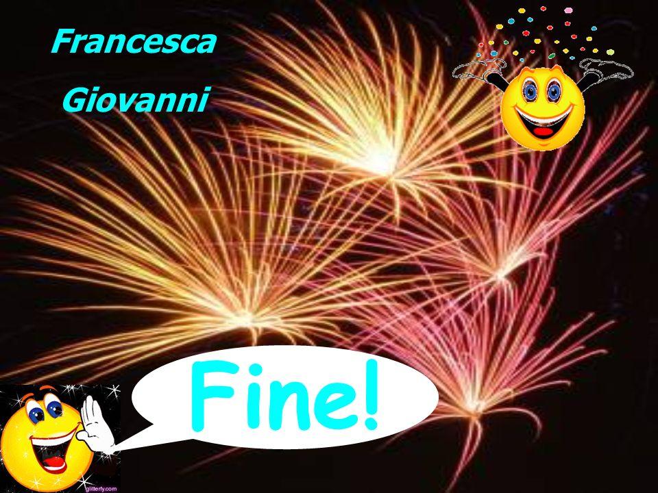 Francesca Giovanni Fine!