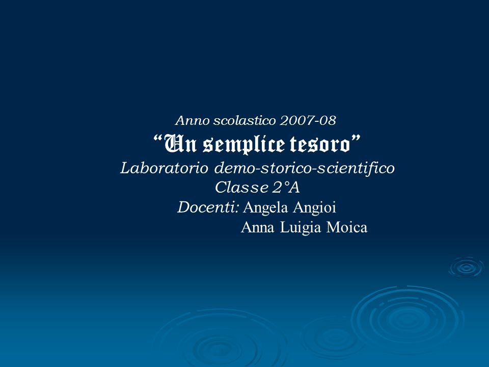 Un semplice tesoro Laboratorio demo-storico-scientifico Classe 2°A