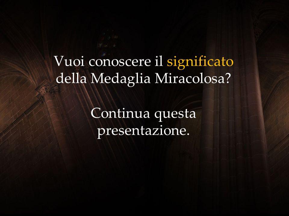 Vuoi conoscere il significato della Medaglia Miracolosa