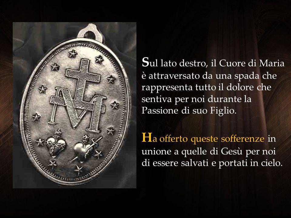 Sul lato destro, il Cuore di Maria è attraversato da una spada che rappresenta tutto il dolore che sentiva per noi durante la Passione di suo Figlio.