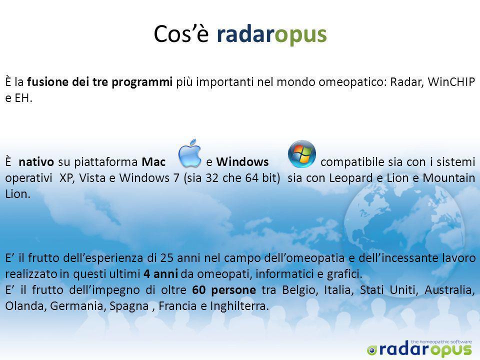 Cos'è radaropus È la fusione dei tre programmi più importanti nel mondo omeopatico: Radar, WinCHIP e EH.