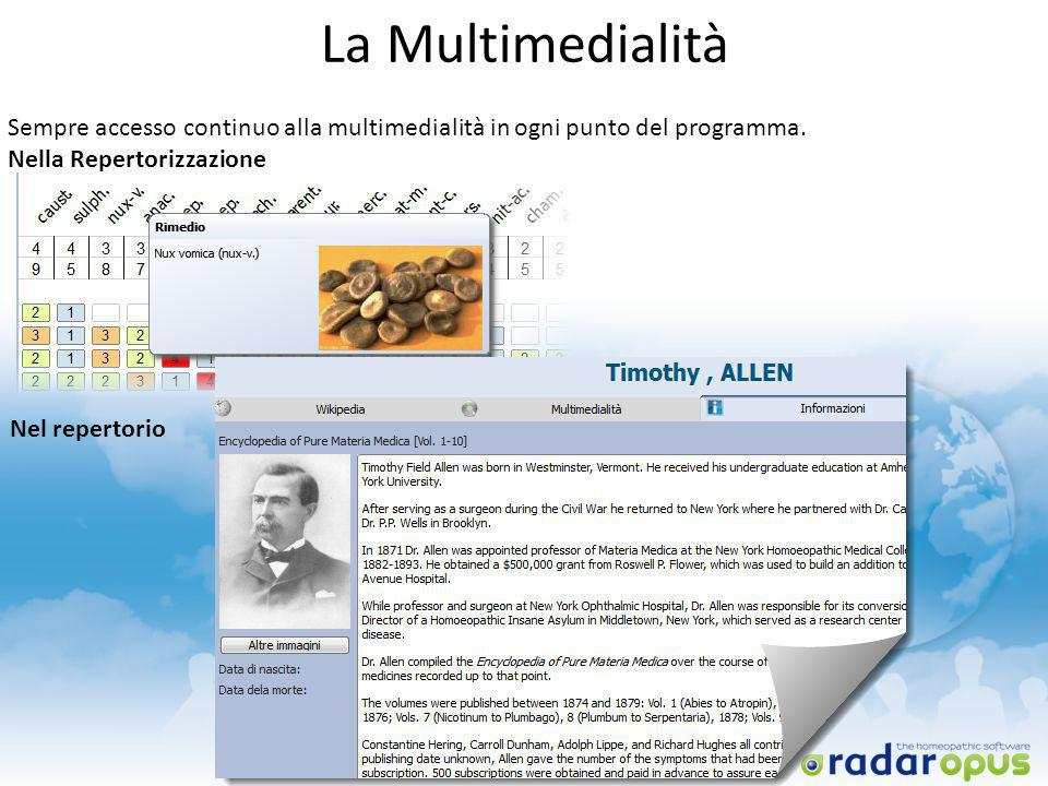 La Multimedialità Sempre accesso continuo alla multimedialità in ogni punto del programma. Nella Repertorizzazione.