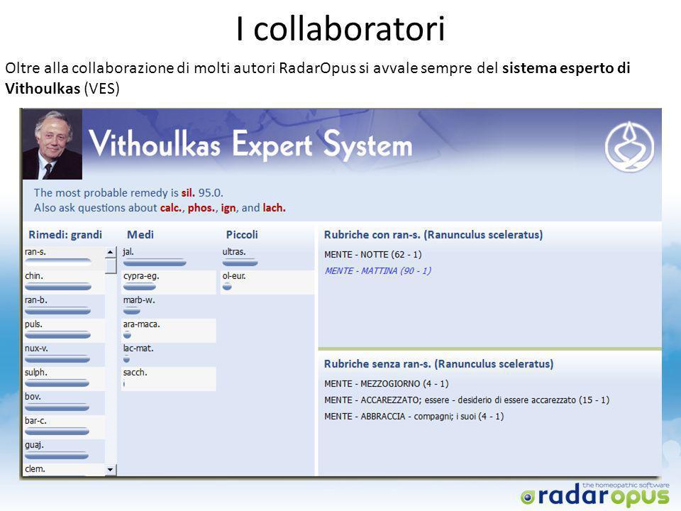 I collaboratori Oltre alla collaborazione di molti autori RadarOpus si avvale sempre del sistema esperto di Vithoulkas (VES)