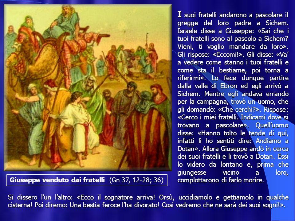 Giuseppe venduto dai fratelli (Gn 37, 12-28; 36)