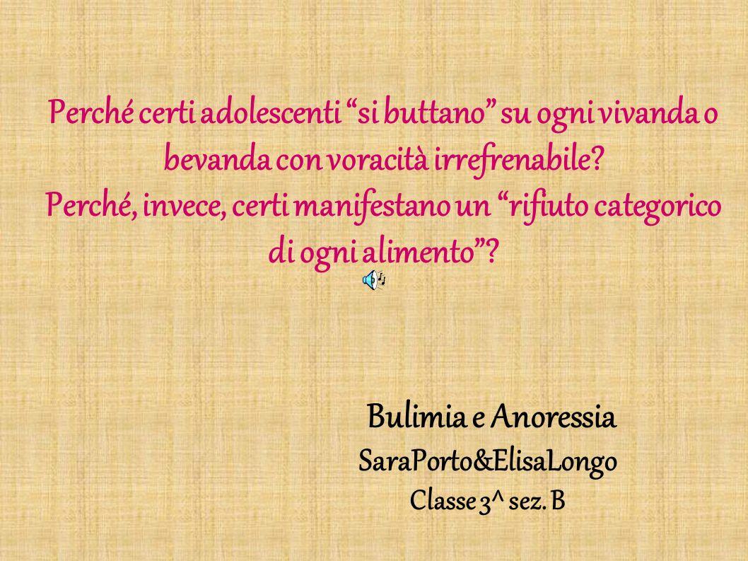 Bulimia e Anoressia SaraPorto&ElisaLongo Classe 3^ sez. B