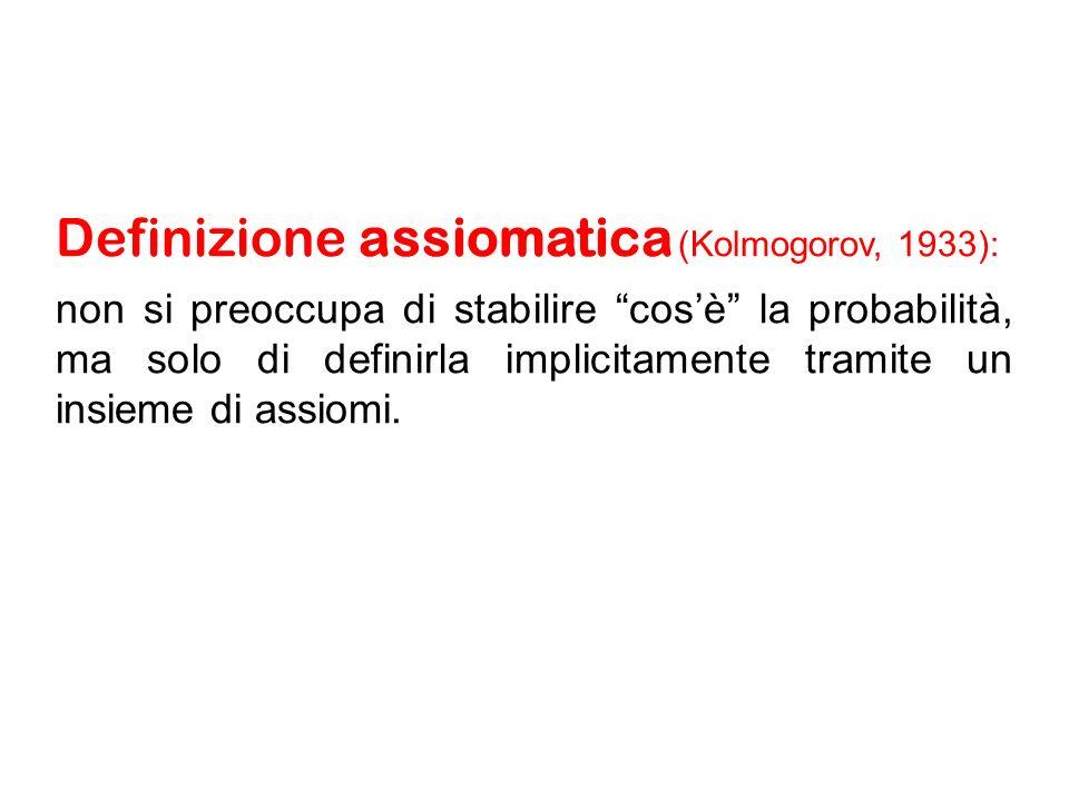 Definizione assiomatica (Kolmogorov, 1933):