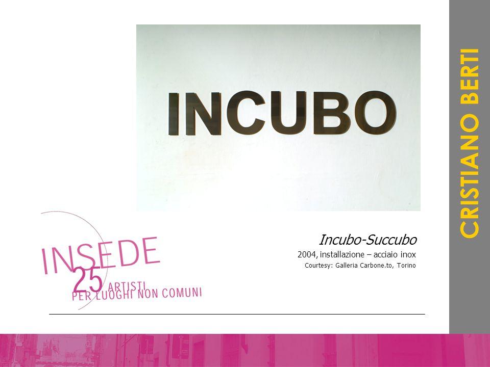 CRISTIANO BERTI Incubo-Succubo 2004, installazione – acciaio inox