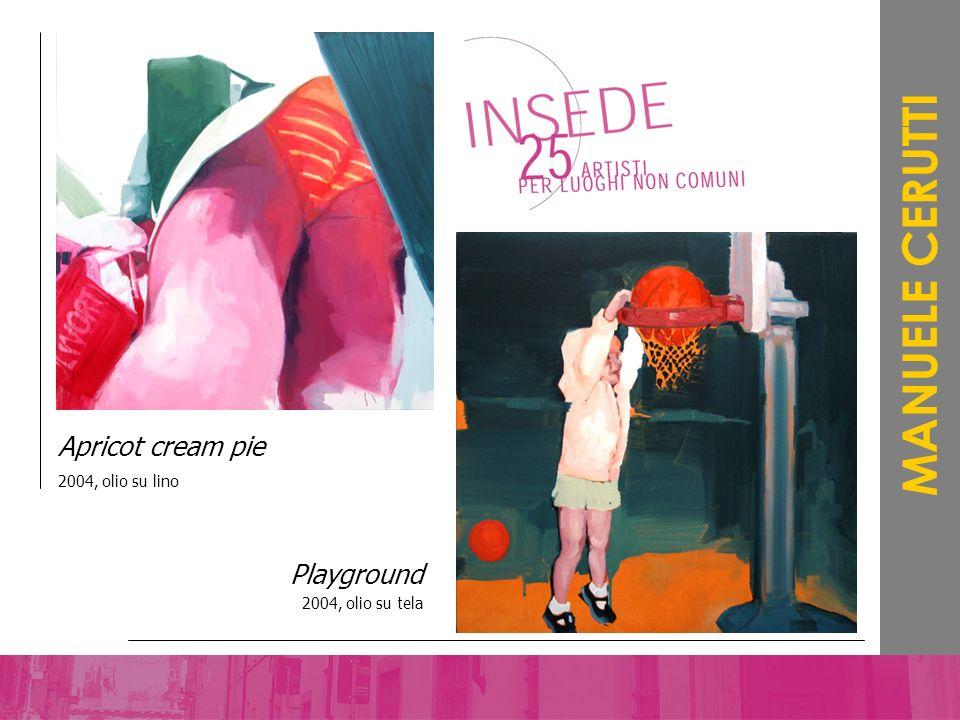 MANUELE CERUTTI Apricot cream pie Playground 2004, olio su lino