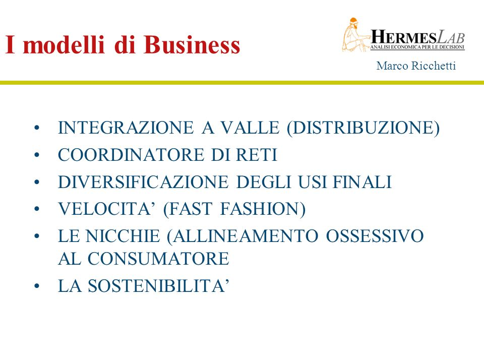 I modelli di Business INTEGRAZIONE A VALLE (DISTRIBUZIONE)
