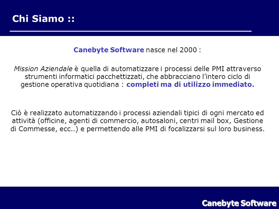 Canebyte Software nasce nel 2000 :