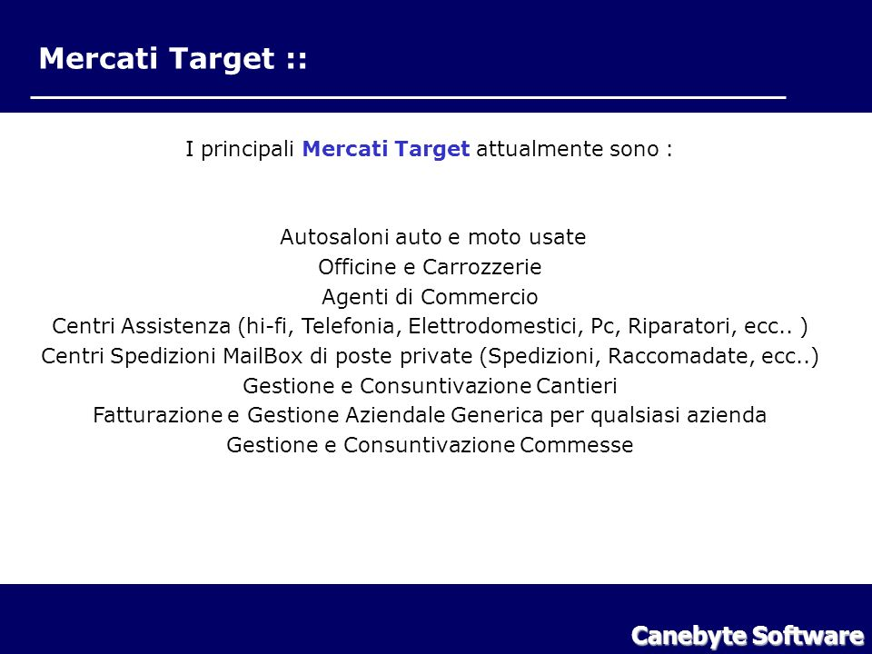 Mercati Target :: Canebyte Software