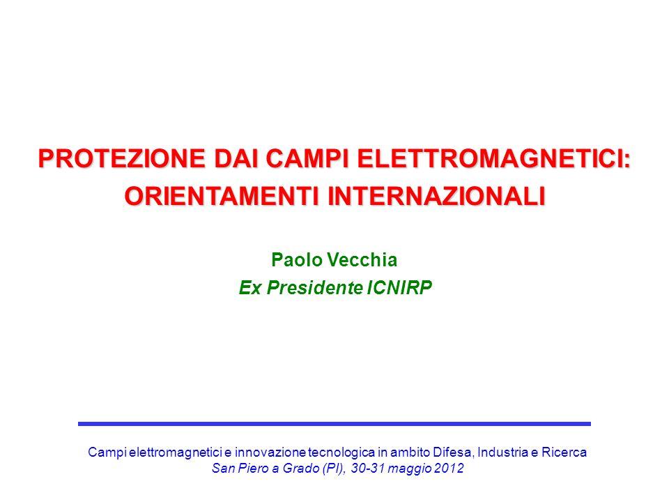 PROTEZIONE DAI CAMPI ELETTROMAGNETICI: ORIENTAMENTI INTERNAZIONALI