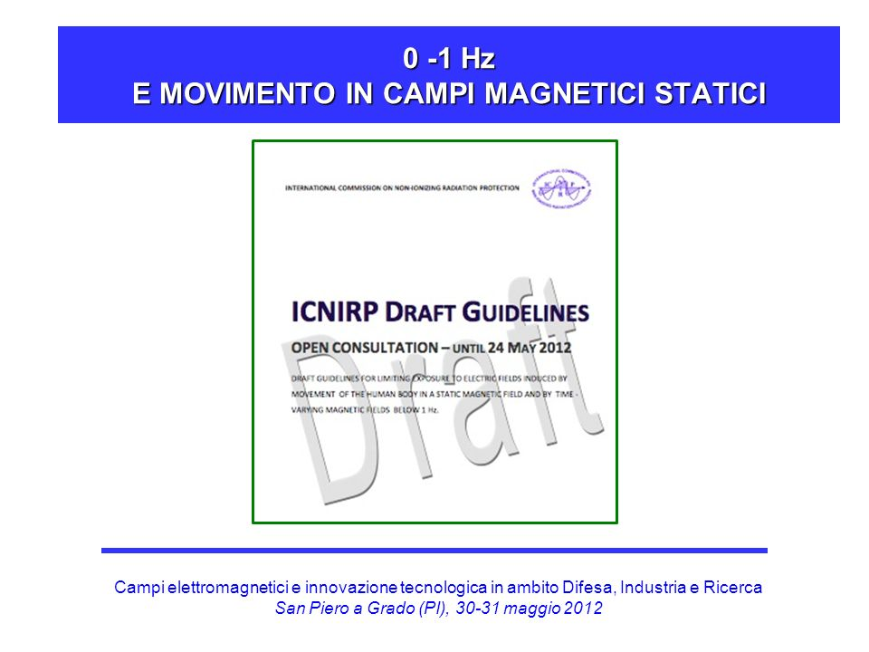 0 -1 Hz E MOVIMENTO IN CAMPI MAGNETICI STATICI