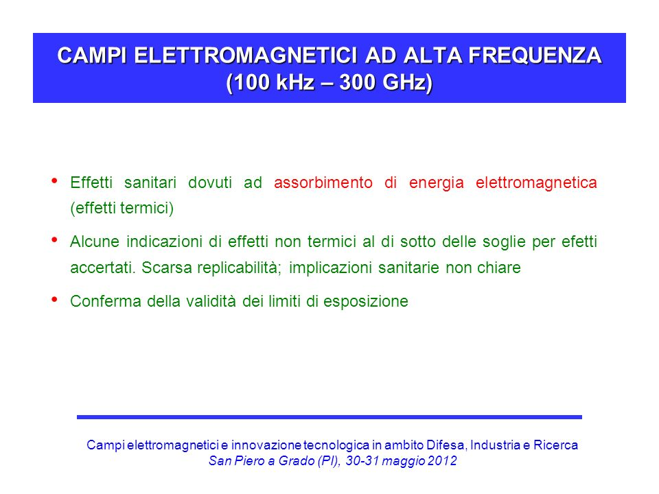 CAMPI ELETTROMAGNETICI AD ALTA FREQUENZA (100 kHz – 300 GHz)