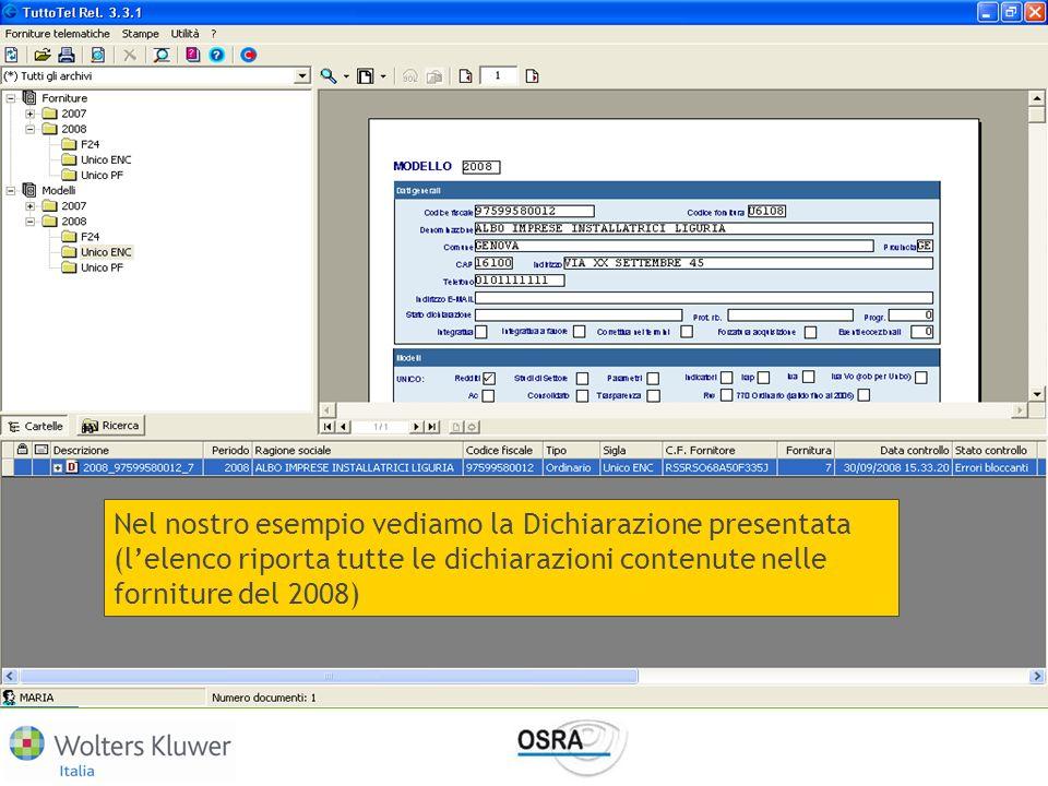Nel nostro esempio vediamo la Dichiarazione presentata (l'elenco riporta tutte le dichiarazioni contenute nelle forniture del 2008)
