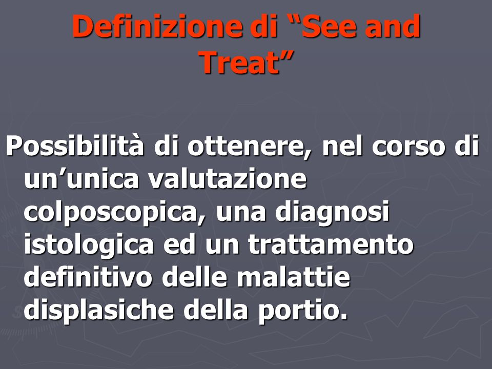 Definizione di See and Treat