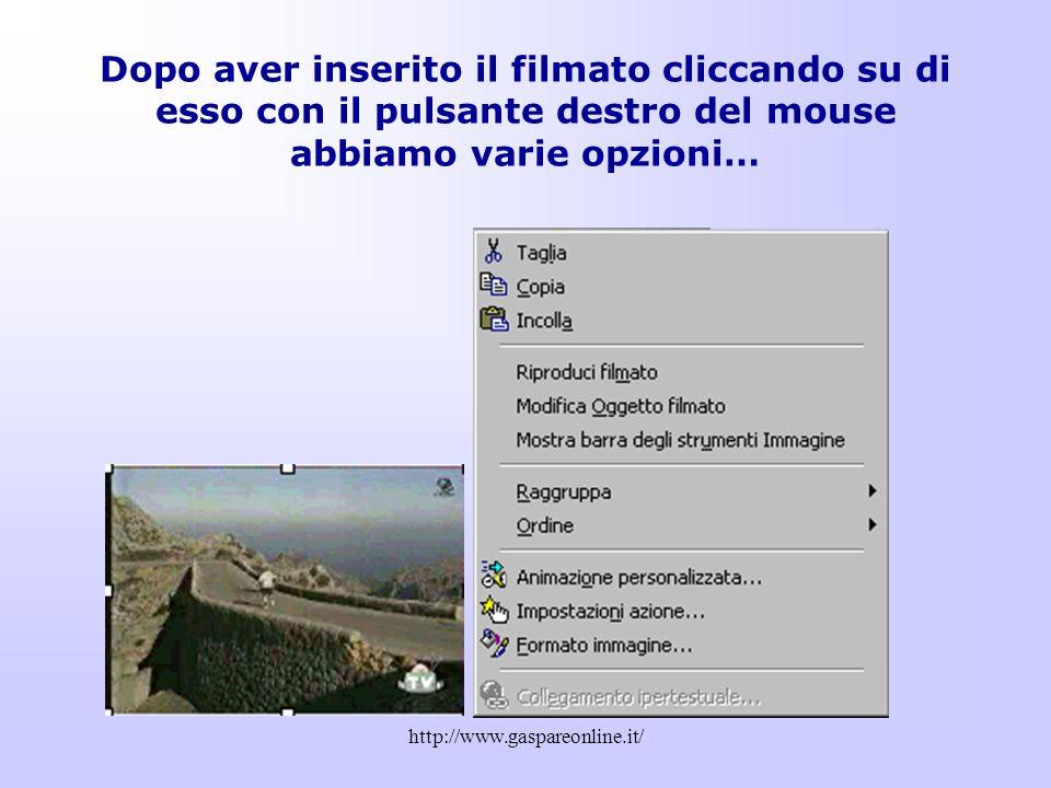 Dopo aver inserito il filmato cliccando su di esso con il pulsante destro del mouse abbiamo varie opzioni…