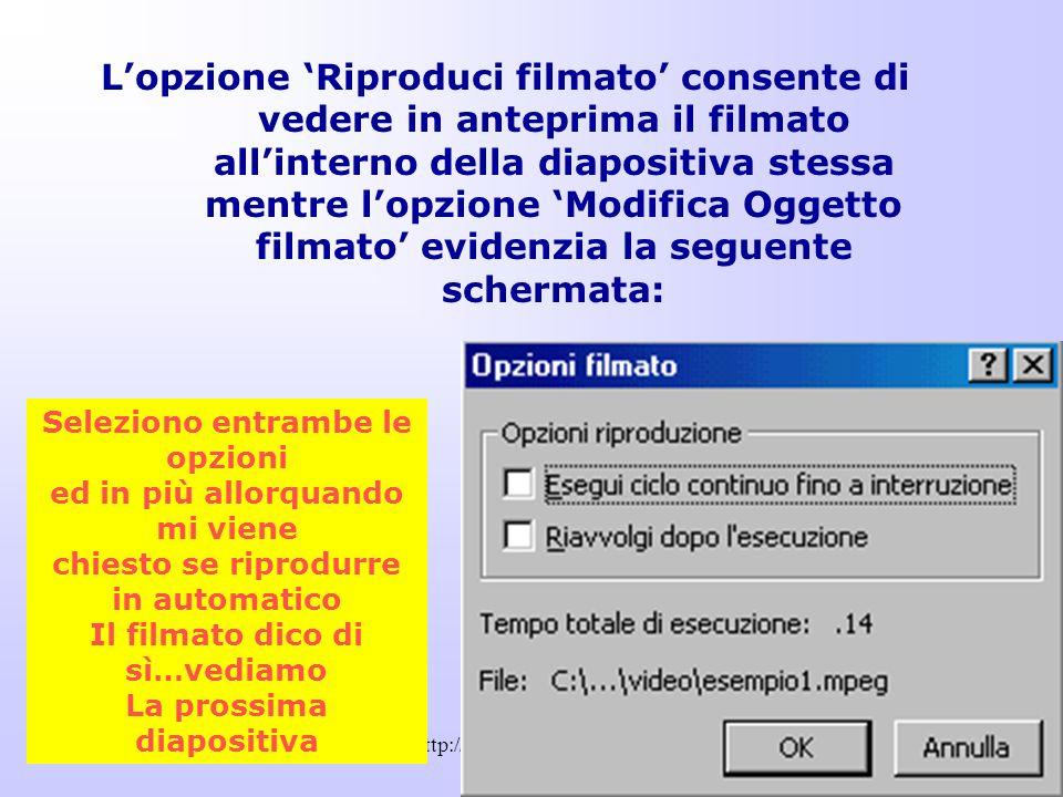 L'opzione 'Riproduci filmato' consente di vedere in anteprima il filmato all'interno della diapositiva stessa mentre l'opzione 'Modifica Oggetto filmato' evidenzia la seguente schermata: