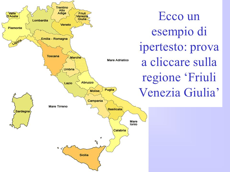 Ecco un esempio di ipertesto: prova a cliccare sulla regione 'Friuli Venezia Giulia'