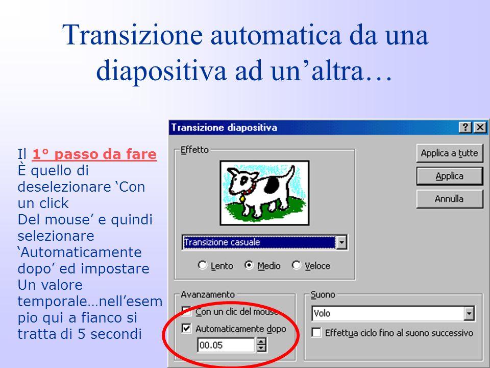 Transizione automatica da una diapositiva ad un'altra…