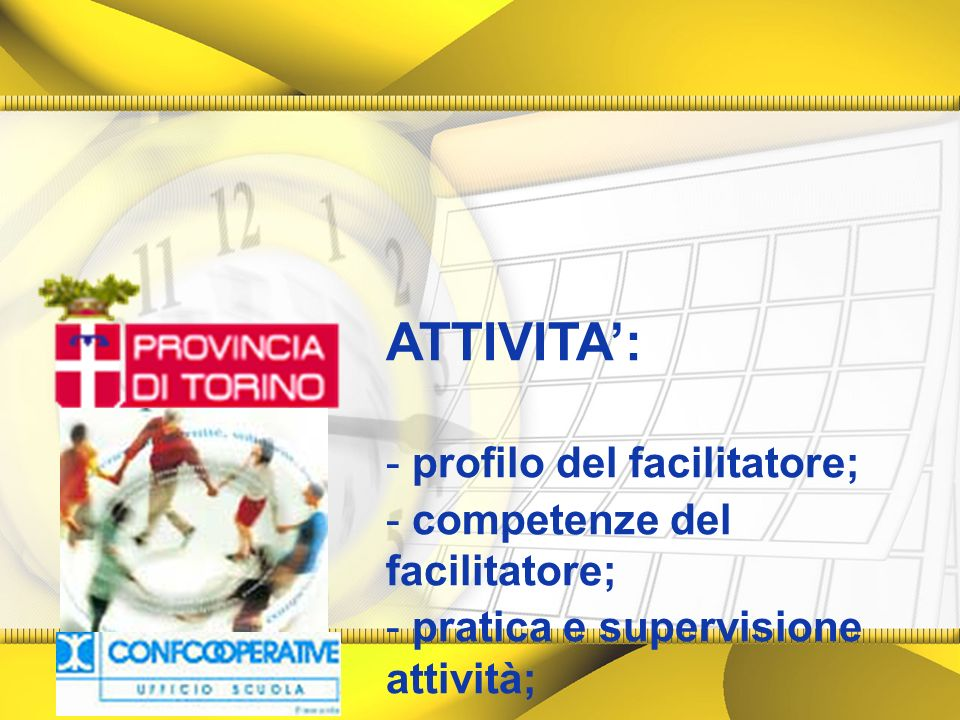 ATTIVITA': profilo del facilitatore; competenze del facilitatore;