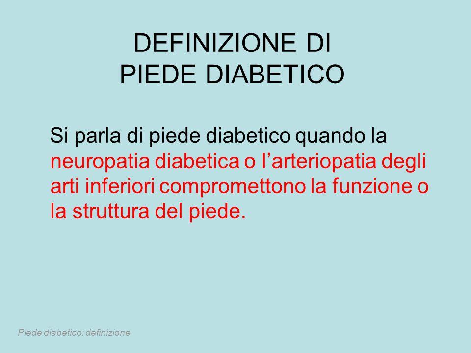 DEFINIZIONE DI PIEDE DIABETICO