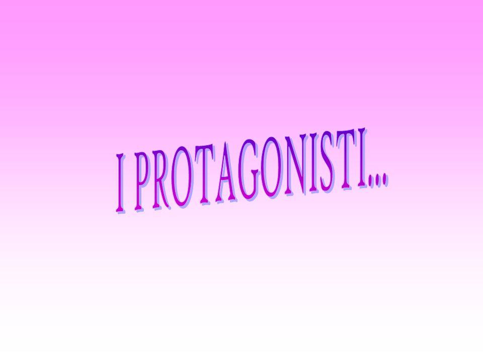 I PROTAGONISTI...