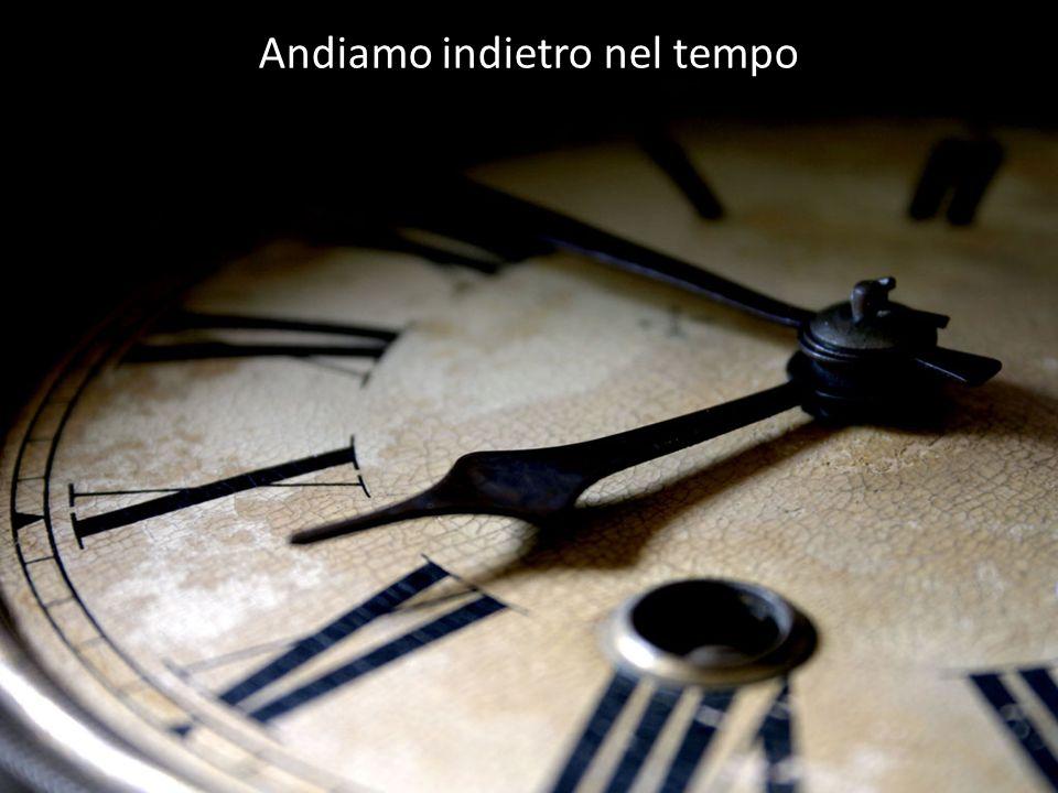 Andiamo indietro nel tempo