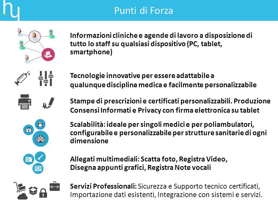 Punti di Forza Informazioni cliniche e agende di lavoro a disposizione di tutto lo staff su qualsiasi dispositivo (PC, tablet, smartphone)